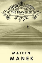 The Traveller: Part I by Mateen Manek