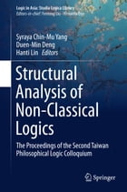Structural Analysis of Non-Classical Logics: The Proceedings of the Second Taiwan Philosophical…