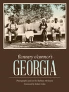 Flannery O'Connor's Georgia by Barbara McKenzie