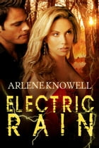 Electric Rain by Arlene Knowell