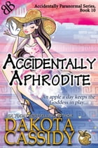 Accidentally Aphrodite: Paranormal Shapeshifters Romantic Comedy Fairy Tale by Dakota Cassidy