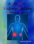 A Life With Kidney Failure Within a Family by Marlize Schmidt