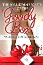 The Forbidden Secrets of the Goody Box: Relationship advice that your father didn't tell you and your mother didn't know by Valerie J Lewis Coleman