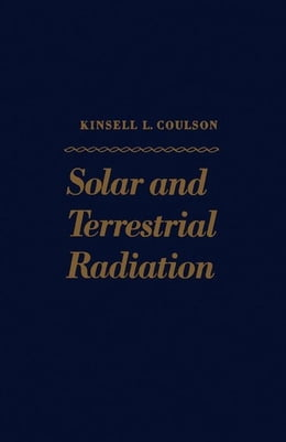 Book Solar and Terrestrial Radiation: Methods and Measurements by Coulson, Kinsell