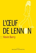 L'oeuf de Lennon by Kevin Barry