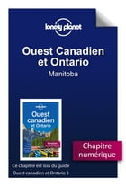 Ouest Canadien et Ontario 3 - Manitoba by LONELY PLANET