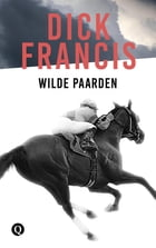 Wilde paarden by Dick Francis