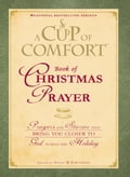A Cup of Comfort Book of Christmas Prayer 48a3bf52-58cc-418f-b5a9-0794f6283831