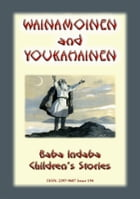 WAINAMOINEN AND YOUKAHAINEN - A Legend of Finland: Baba Indaba's Children's Stories - Issue 194 by Anon E. Mouse