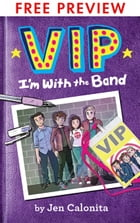VIP: I'm With the Band - FREE PREVIEW EDITION (The First 75 Pages) by Jen Calonita