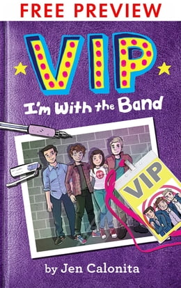 Book VIP: I'm With the Band - FREE PREVIEW EDITION (The First 75 Pages) by Jen Calonita