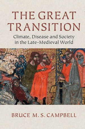 The Great Transition Climate,  Disease and Society in the Late-Medieval World
