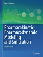 Pharmacokinetic-Pharmacodynamic Modeling and Simulation by Peter L. Bonate