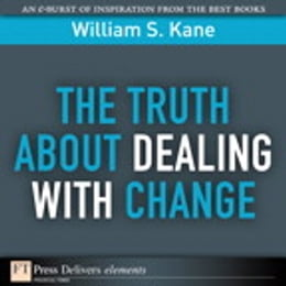 Book The Truth About Dealing with Change by William S. Kane