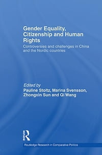 Gender Equality, Citizenship and Human Rights: Controversies and Challenges in China and the Nordic…