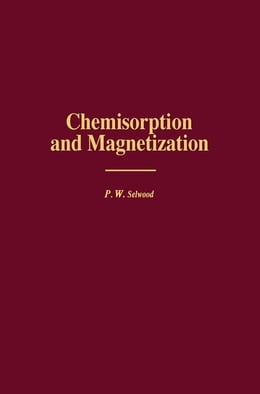 Book Chemisorption and Magnetization by Selwood, P. W.