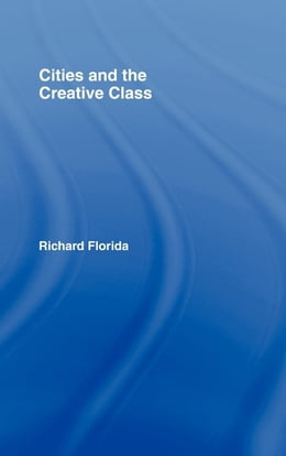 Book Cities and the Creative Class by Florida, Richard