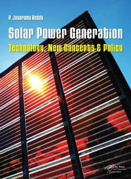 Book Solar Power Generation: Technology, New Concepts & Policy by Reddy, P. Jayarama