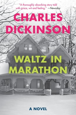 Book Waltz in Marathon: A Novel by Charles Dickinson