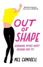 Out of Shape by Mel Campbell