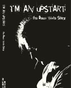 I'm An Upstart: The Decca Wade Story by Ronan Fitzsimons