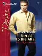 Forced To The Altar by Susan Crosby