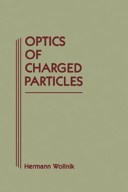 Book Optics of Charged Particles by Wollnik, Hermann
