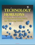 Technology Horizons: A Vision for Air Force Science and Technology 2010-30 - Aircraft, Radar, Missiles, Satellites, Directed Energy, Launch Systems, ASAT, Cyber Systems (Adult) photo