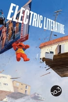 Electric Literature No. 3 by Electric Literature