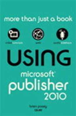 Book Using Microsoft Publisher 2010 by Brien Posey