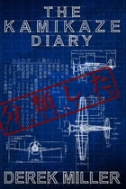 The Kamikaze Diary by Derek Miller