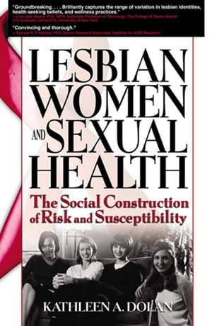 Lesbian Women and Sexual Health The Social Construction of Risk and Susceptibility