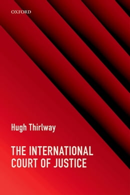 Book The International Court of Justice by Hugh Thirlway