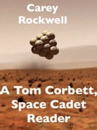 A Tom Corbett, Space Cadet Reader by Carey Rockwell