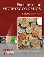 CLEP Principles of Microeconomics Test Study Guide by Pass Your Class Study Guides