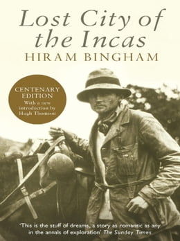 Book Lost City of the Incas by Hiram Bingham