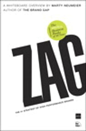 ZAG: The #1 Strategy of High-Performance Brands by Marty Neumeier