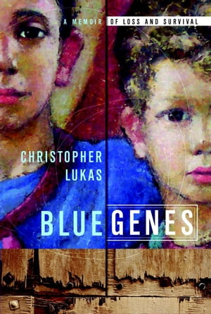 Blue Genes A Memoir of Loss and Survival