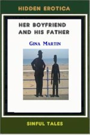 Her Boyfriend and His Father by Gina Martin
