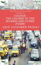Change the Chasms of the Masses by Adie Chidubem F.