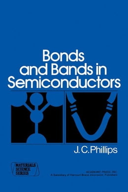 Book Bonds and Bands in Semiconductors by Phillips, J
