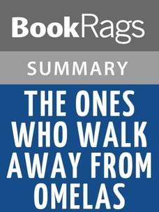The Ones Who Walk Away from Omelas by Ursula K. Le Guin l Summary & Study Guide