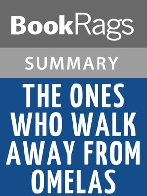 The Ones Who Walk Away from Omelas by Ursula K. Le Guin l Summary & Study Guide by BookRags