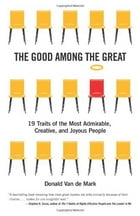 The Good Among the Great by Donald Van de Mark