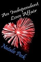 An Independent Love Affair by Natalie Peck