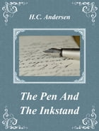 The Pen And The Inkstand by H.C. Andersen