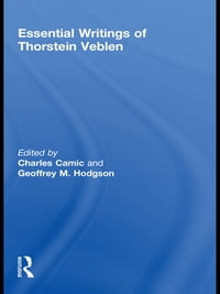 The Essential Writings of Thorstein Veblen