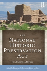 The National Historic Preservation Act: Past, Present, and Future
