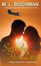 Since the First Day by M. L. Buchman