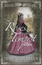 Roses in the Tempest: A Tale of Tudor England by Jeri Westerson